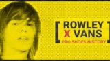 Vans x Rowley